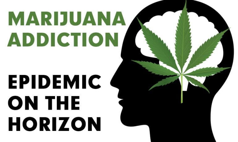 Marijuana Addiction – An Epidemic on The Horizon