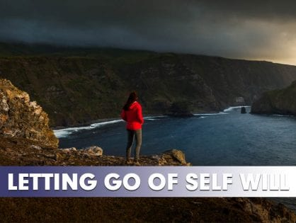 Letting Go of Self Will