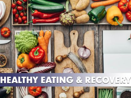 Healthy Eating & Addiction Recovery