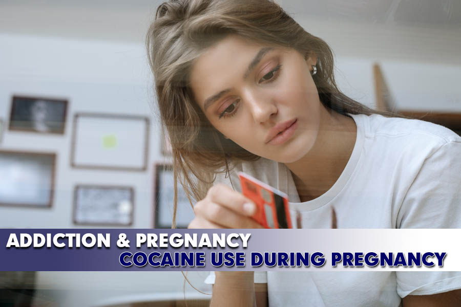 Addiction & Pregnancy - Cocaine Use During Pregnancy